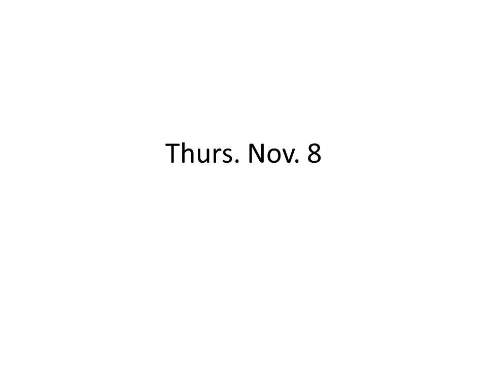 Thurs. Nov. 8