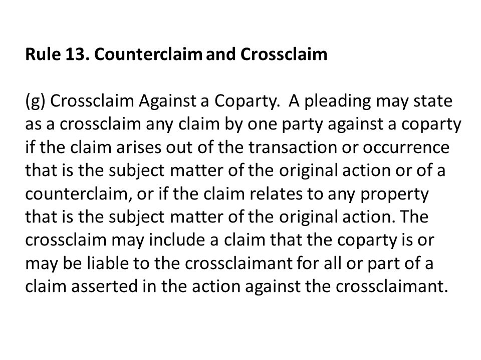 Rule 13.Counterclaim and Crossclaim (g) Crossclaim Against a Coparty.