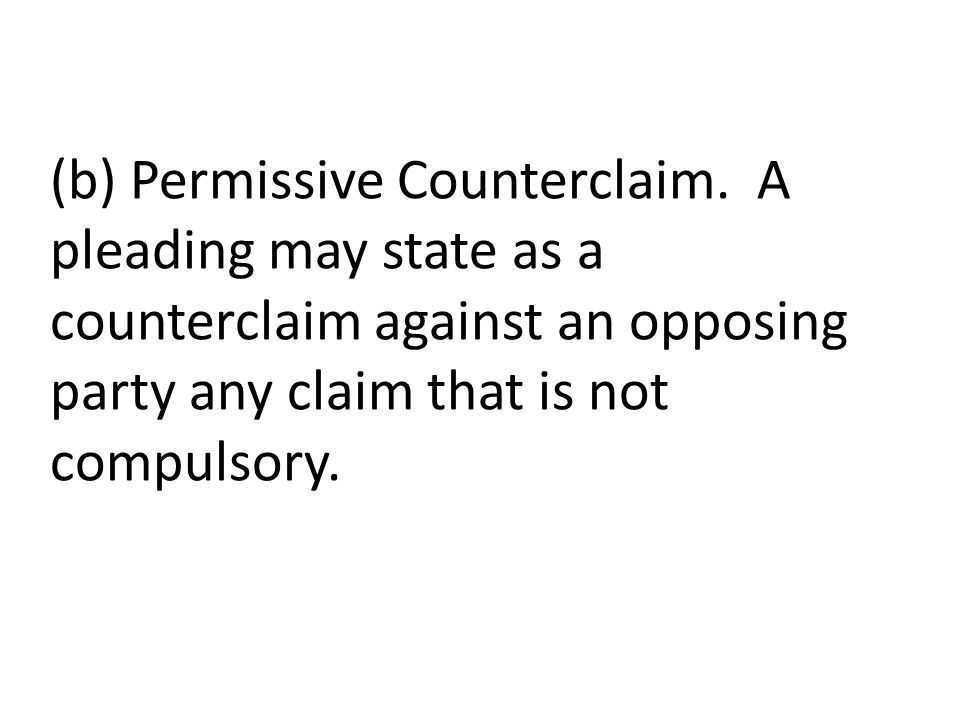 (b) Permissive Counterclaim.