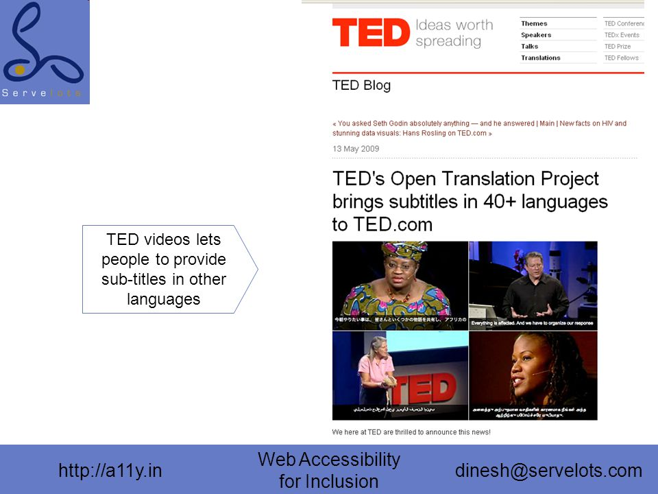 http://a11y.in Web Accessibility for Inclusion dinesh@servelots.com TED videos lets people to provide sub-titles in other languages