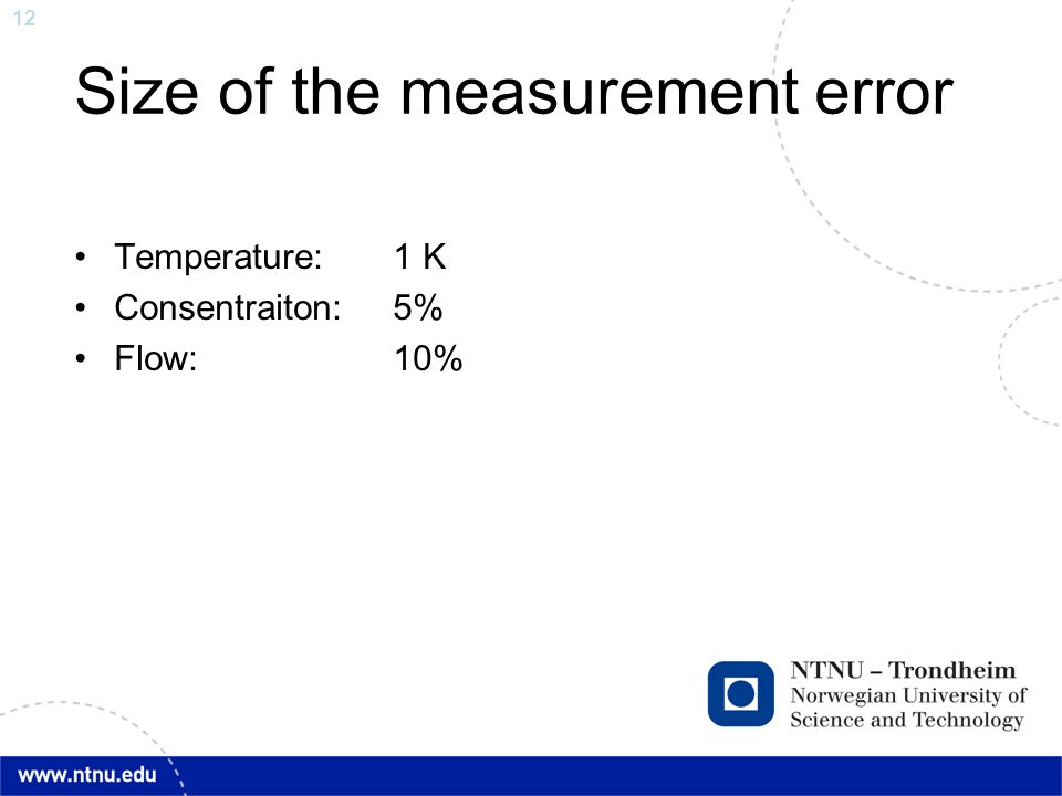 12 Size of the measurement error Temperature: 1 K Consentraiton:5% Flow: 10%