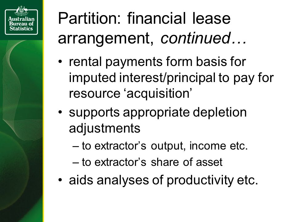 Partition: financial lease arrangement, continued… rental payments form basis for imputed interest/principal to pay for resource 'acquisition' support