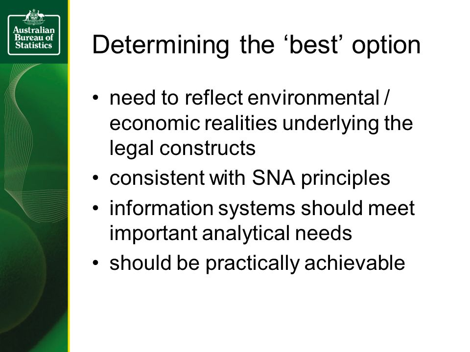 Determining the 'best' option need to reflect environmental / economic realities underlying the legal constructs consistent with SNA principles inform