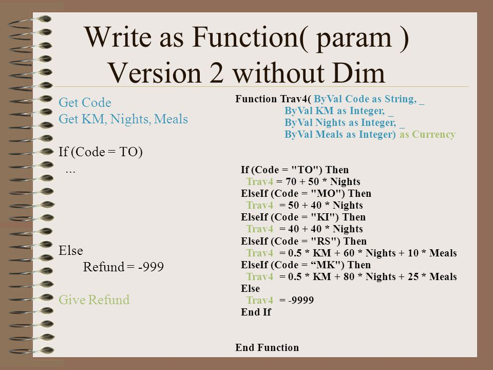 Write as Function( param ) Version 2 without Dim Get Code Get KM, Nights, Meals If (Code = TO)...