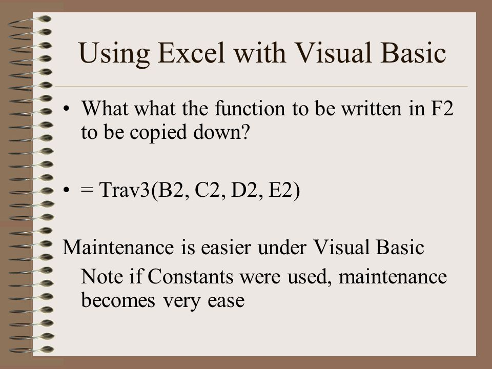 Using Excel with Visual Basic What what the function to be written in F2 to be copied down.