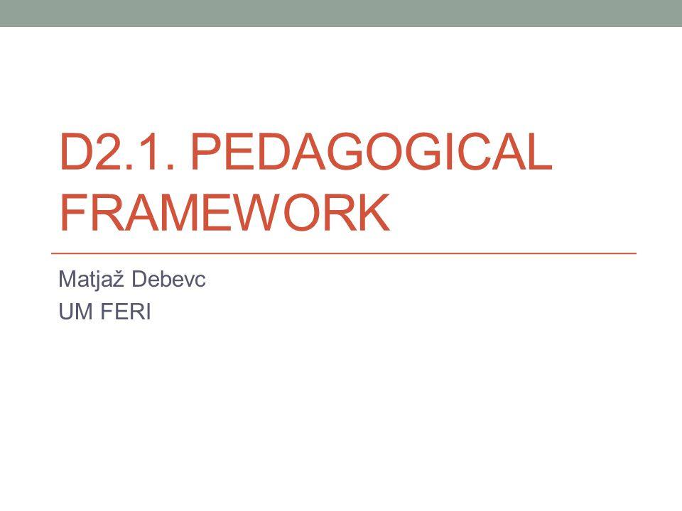 Pedagogical framework – why.