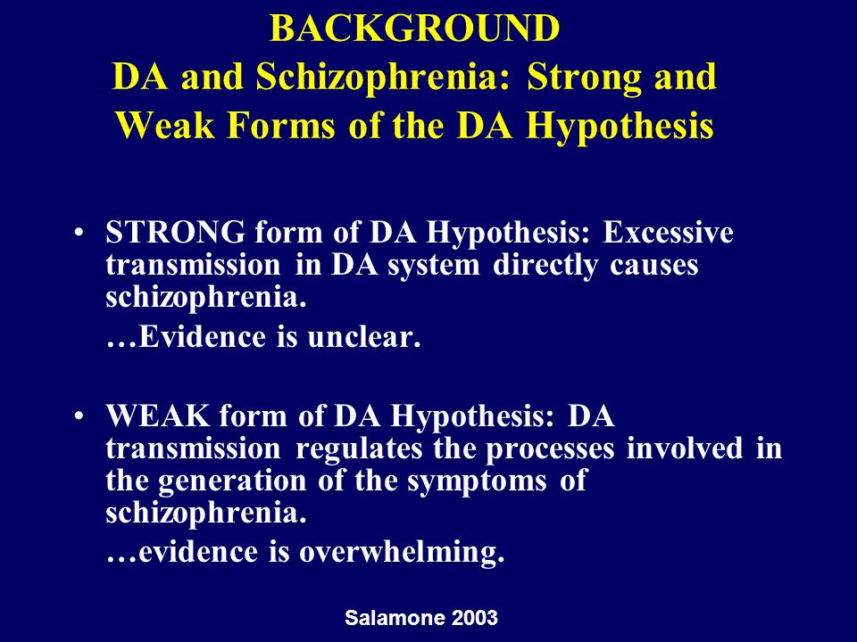 DA and Schizophrenia: Bi-directional Modulation of Schizophrenic Symptoms with DAergic drugs D2 antagonists yield antipsychotic effects D2 affinity highly correlated with antipsychotic potency D2 occupancy at therapeutic doses of antipsychotics Drugs that augment DA transmission induce or exacerbate symptoms of schizophrenia (e.g.