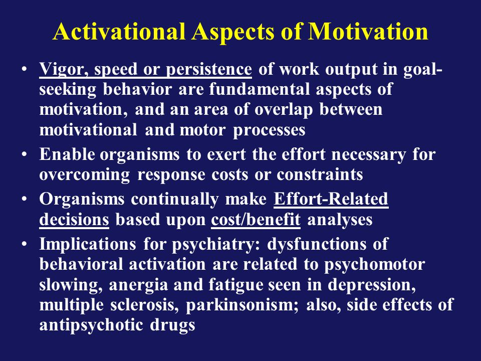 Important Distinctions Between Aspects of Motivation that are Important for Understanding DA Activational vs.