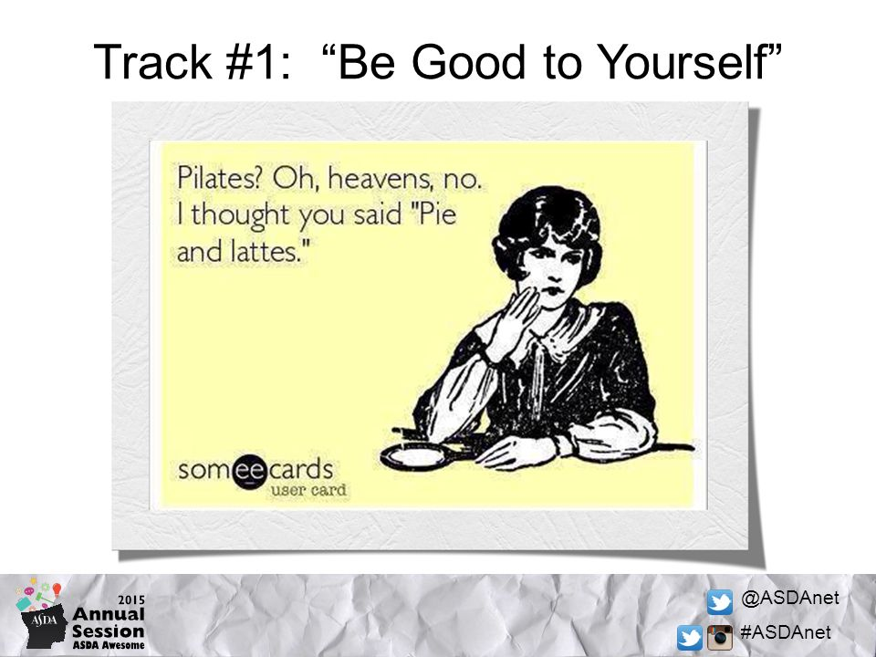 @ASDAnet #ASDAnet Track #1: Be Good to Yourself