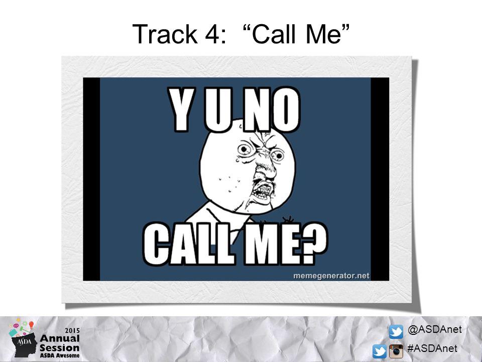 @ASDAnet #ASDAnet Track 4: Call Me