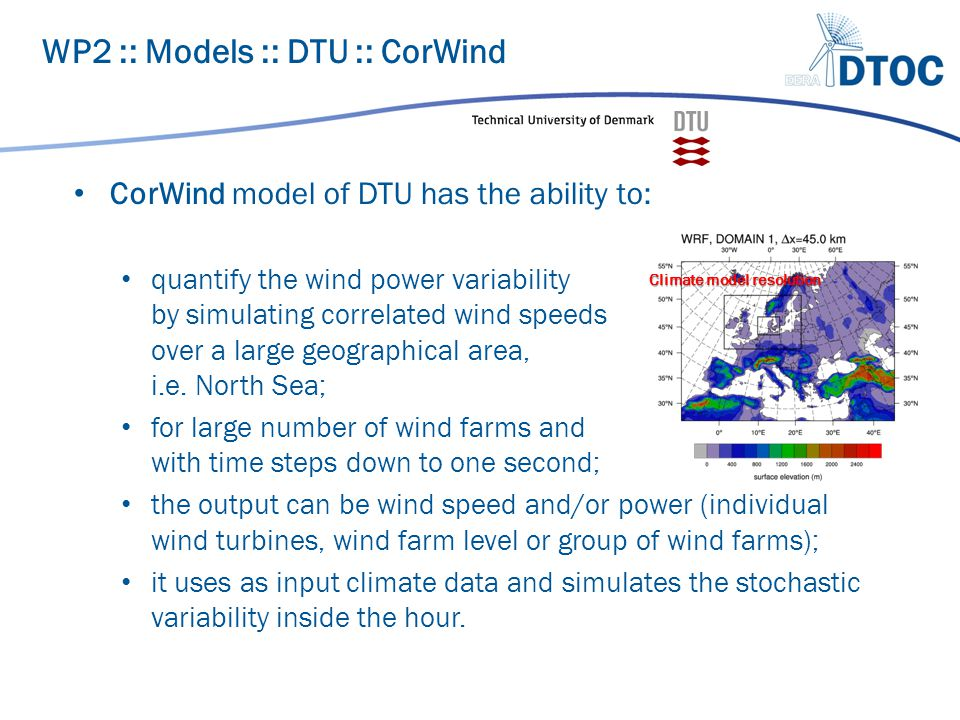 CorWind model of DTU has the ability to: quantify the wind power variability by simulating correlated wind speeds over a large geographical area, i.e.