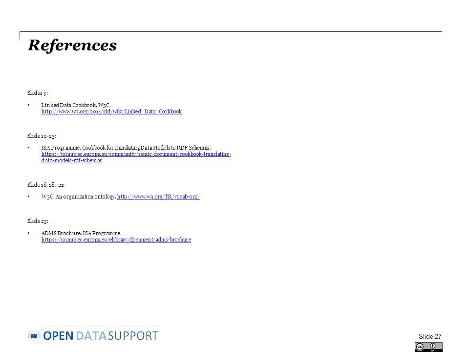 References Slides 9: Linked Data Cookbook. W3C. http://www.w3.org/2011/gld/wiki/Linked_Data_Cookbook http://www.w3.org/2011/gld/wiki/Linked_Data_Cookb