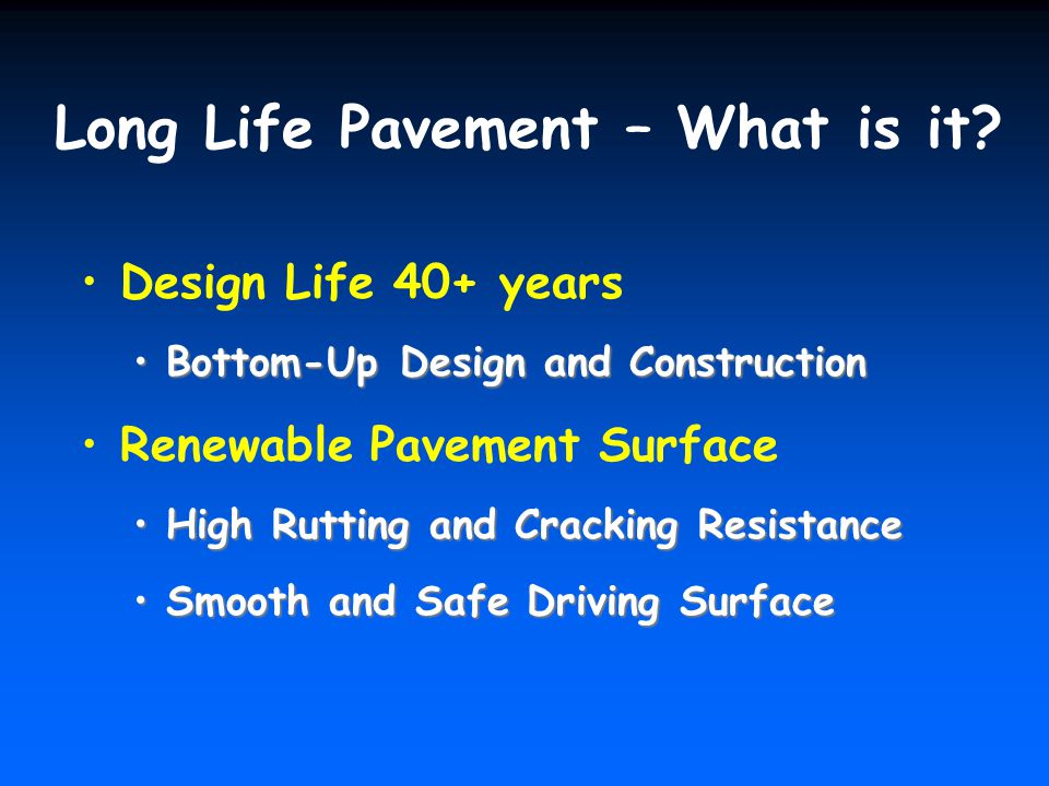 Long Life Pavement – What is it.