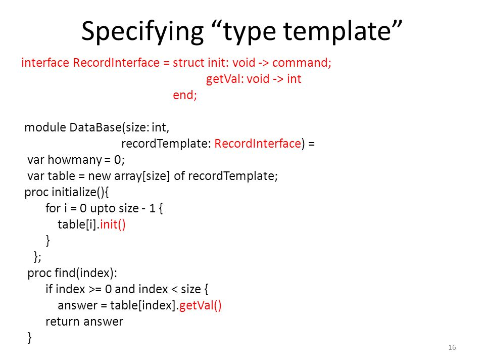 "Specifying ""type template"" 16 interface RecordInterface = struct init: void -> command; getVal: void -> int end; module DataBase(size: int, recordTemp"