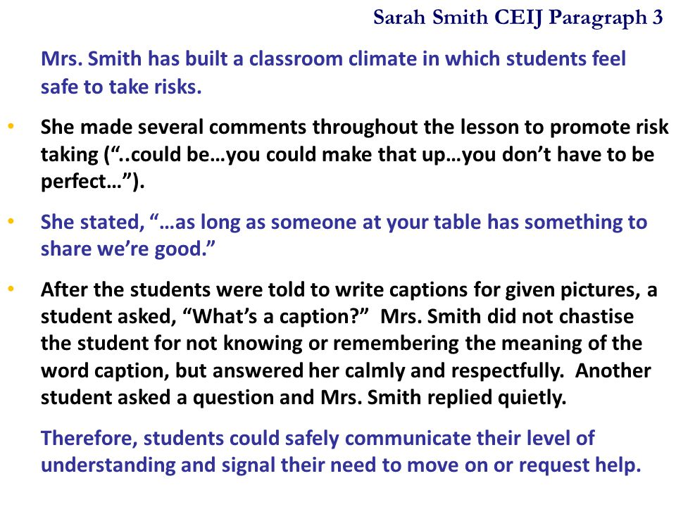 Mrs. Smith has built a classroom climate in which students feel safe to take risks. She made several comments throughout the lesson to promote risk ta