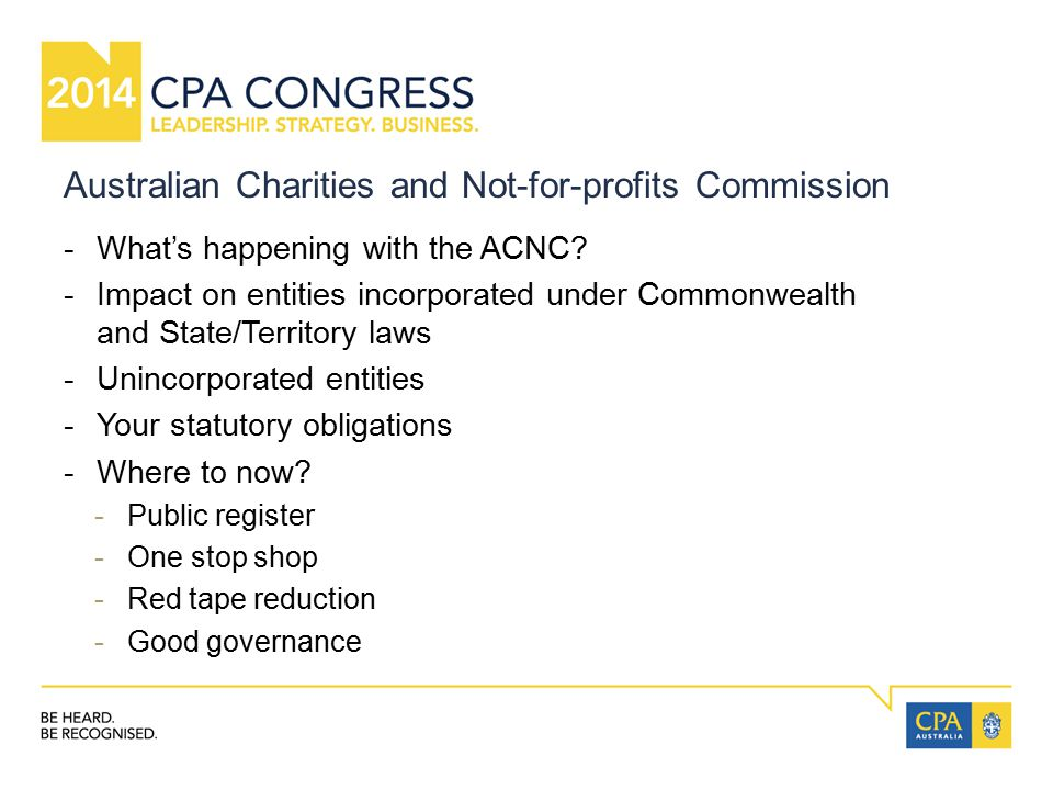 Australian Charities and Not-for-profits Commission -What's happening with the ACNC? -Impact on entities incorporated under Commonwealth and State/Ter