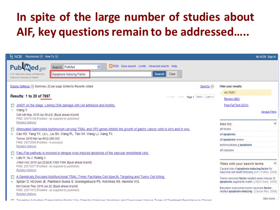 In spite of the large number of studies about AIF, key questions remain to be addressed…..