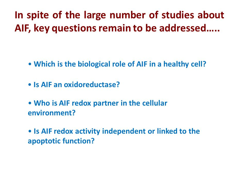 Is AIF an oxidoreductase? Who is AIF redox partner in the cellular environment? Which is the biological role of AIF in a healthy cell? Is AIF redox ac