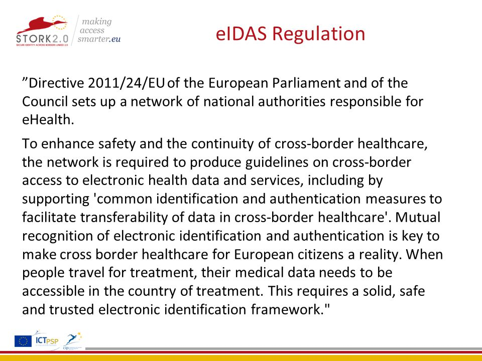 Directive 2011/24/EU of the European Parliament and of the Council sets up a network of national authorities responsible for eHealth.