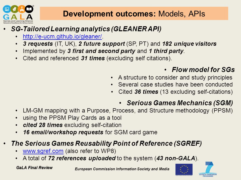 GaLA Final Review European Commission Information Society and Media Development outcomes: Models, APIs SG-Tailored Learning analytics (GLEANER API) ht