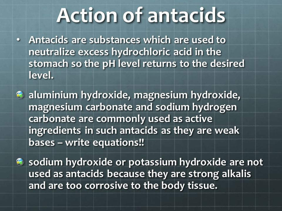 Action of antacids Antacids are substances which are used to neutralize excess hydrochloric acid in the stomach so the pH level returns to the desired