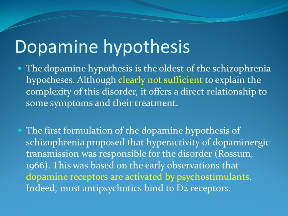 Dopamine hypothesis The dopamine hypothesis is the oldest of the schizophrenia hypotheses.