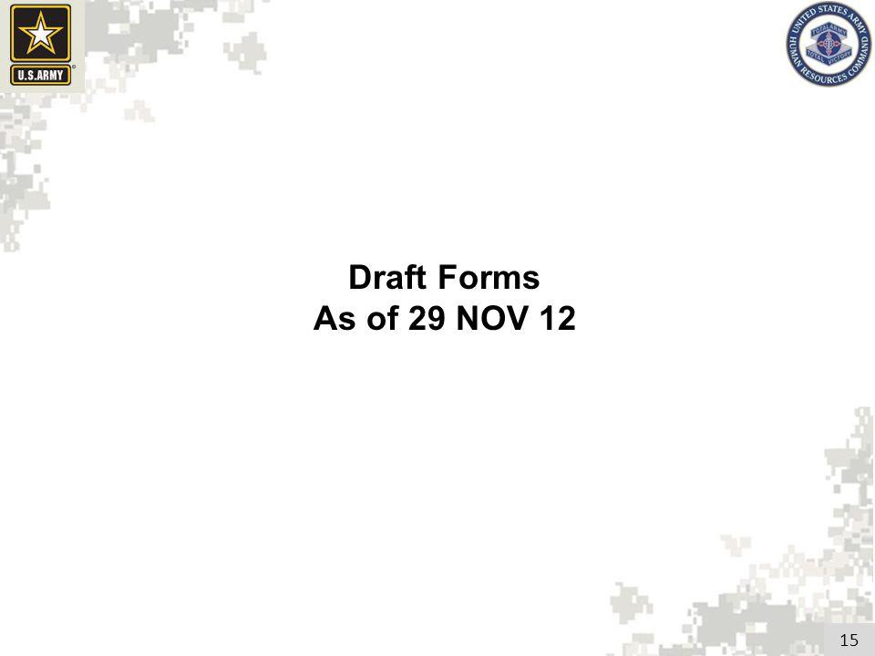 15 Draft Forms As of 29 NOV 12