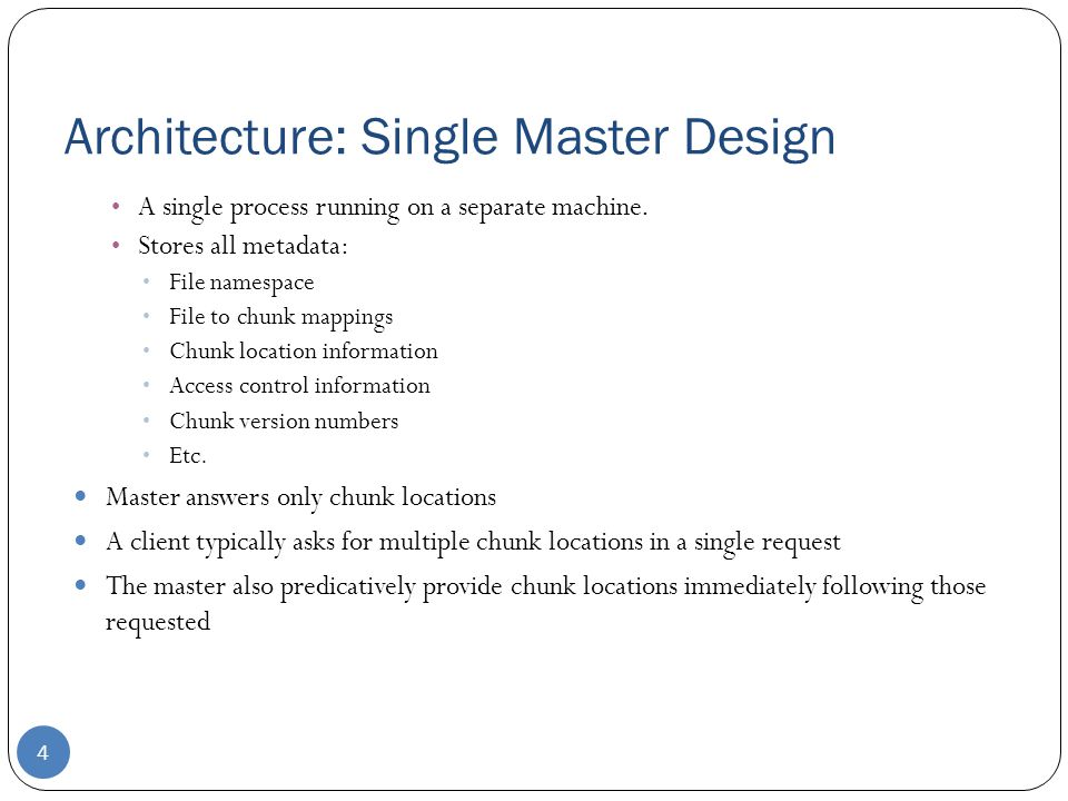 Fault Tolerance and Diagnosis Master Mechanisms: Log of all changes made to metadata.