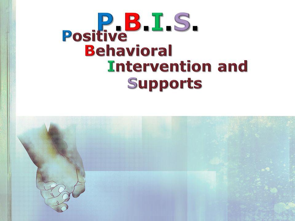 POSITIVE BEHAVIOR CommunicateCommunicate ProactiveProactive School-WideSchool-Wide Common Language AcknowledgeAcknowledge EncourageEncourage It's All About…