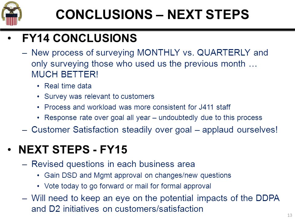 13 FY14 CONCLUSIONS –New process of surveying MONTHLY vs.