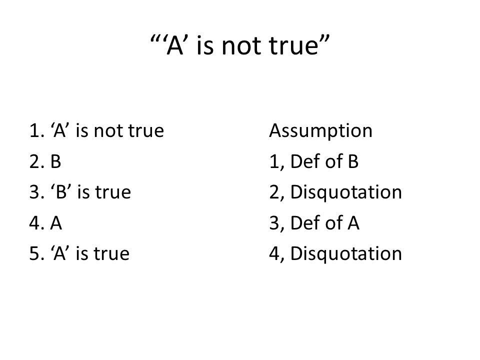'A' is not true 1.'A' is not trueAssumption 2. B1, Def of B 3.