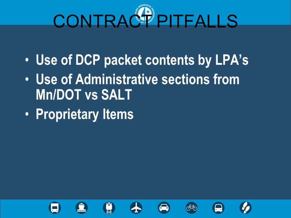 CONTRACT PITFALLS Use of DCP packet contents by LPA's Use of Administrative sections from Mn/DOT vs SALT Proprietary Items