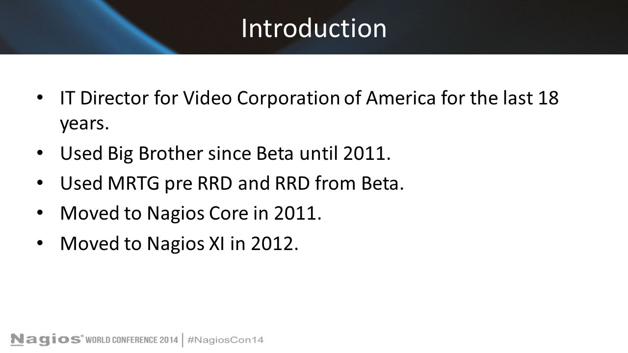 Introduction IT Director for Video Corporation of America for the last 18 years.