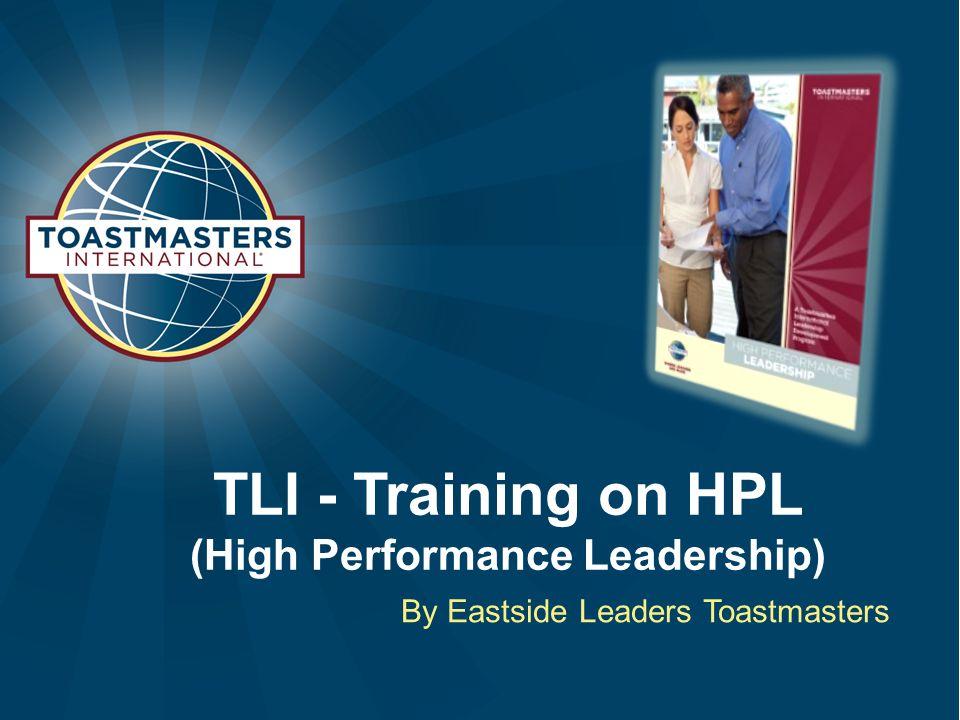 TLI - Training on HPL (High Performance Leadership) By Eastside Leaders Toastmasters