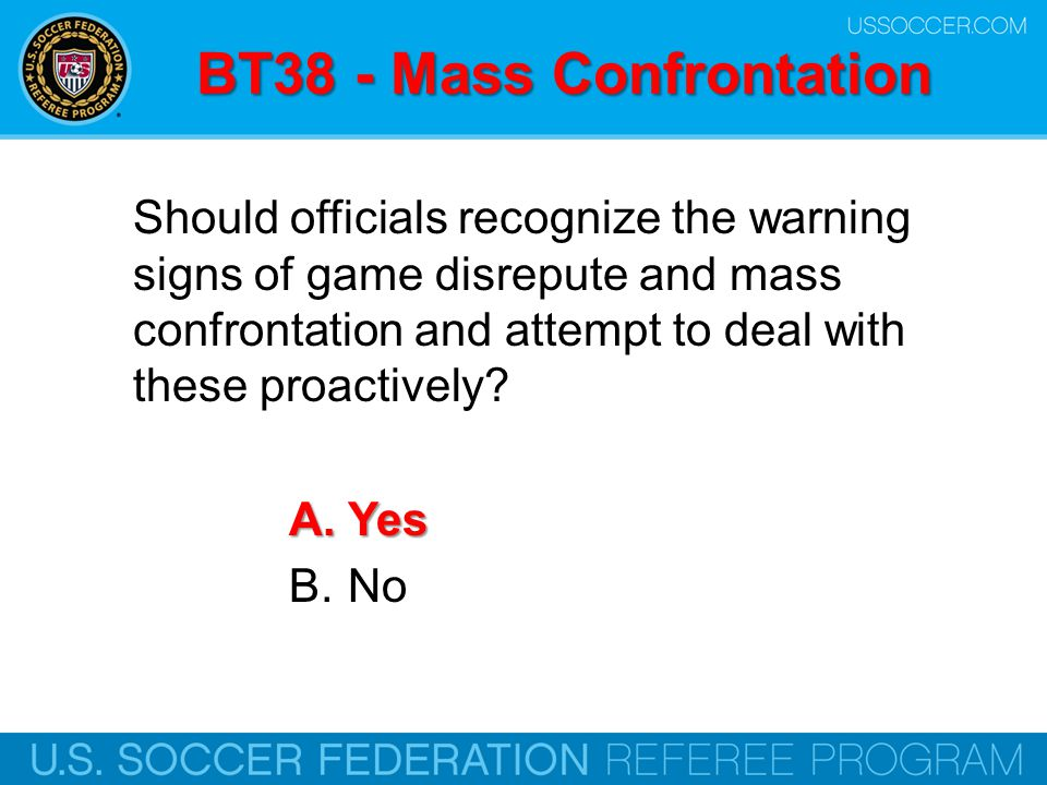 BT38 - Mass Confrontation Should officials recognize the warning signs of game disrepute and mass confrontation and attempt to deal with these proacti
