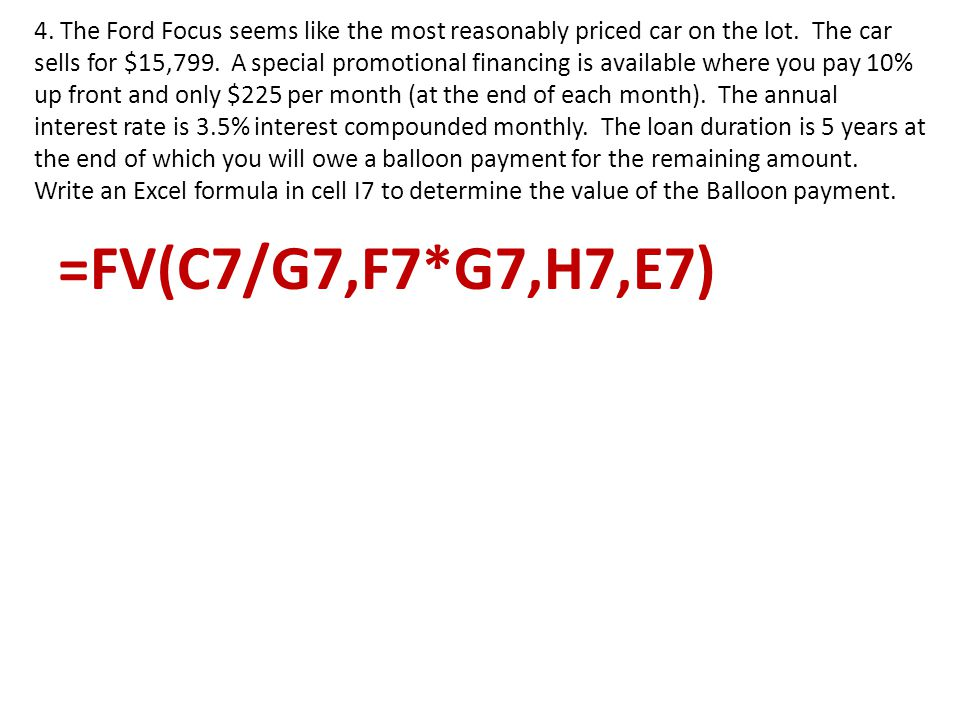 4. The Ford Focus seems like the most reasonably priced car on the lot.