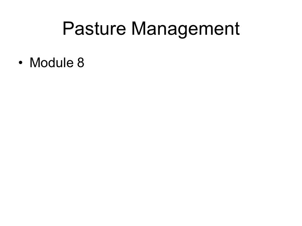 Pasture Management Module 8