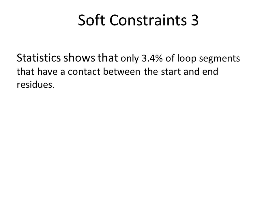 Hard Constraints 1 For parallel contacts between two β strands, the contacts of neighboring residue pairs should satisfy the following constraints For anti-parallel contacts
