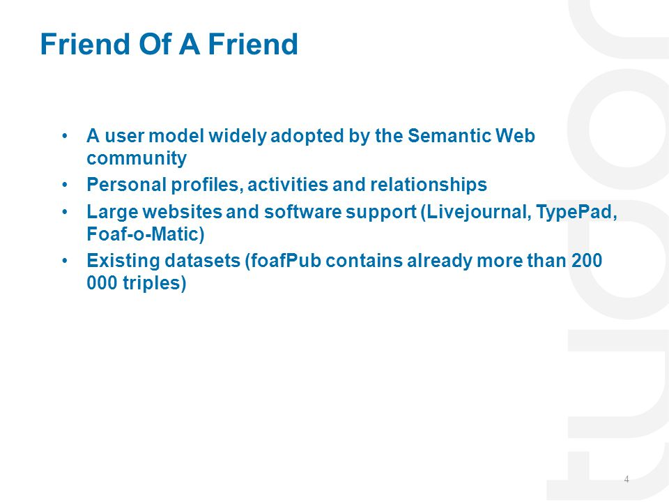eFoaf Cover demographic and basic user information Context aware (e.g.