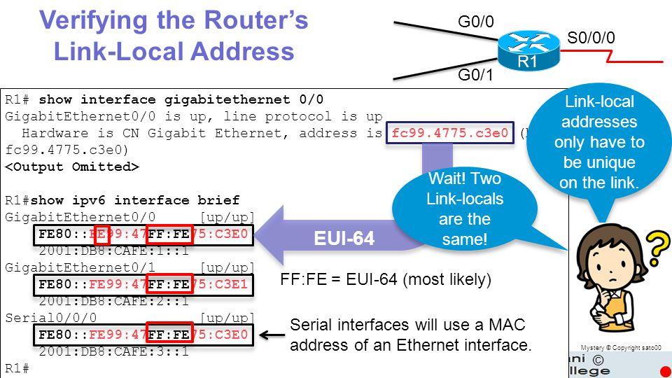 © R1 G0/0 G0/1 S0/0/0 R1# show interface gigabitethernet 0/0 GigabitEthernet0/0 is up, line protocol is up Hardware is CN Gigabit Ethernet, address is