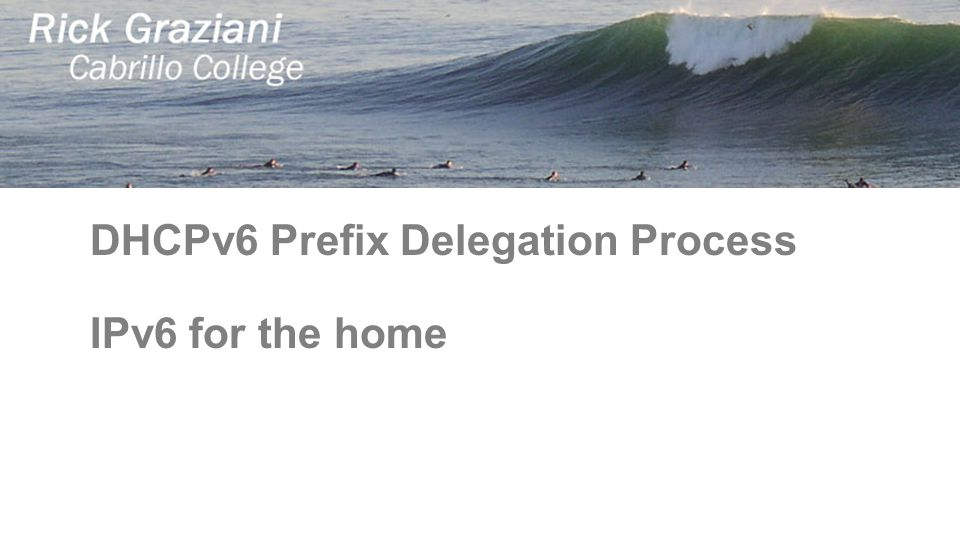 DHCPv6 Prefix Delegation Process IPv6 for the home