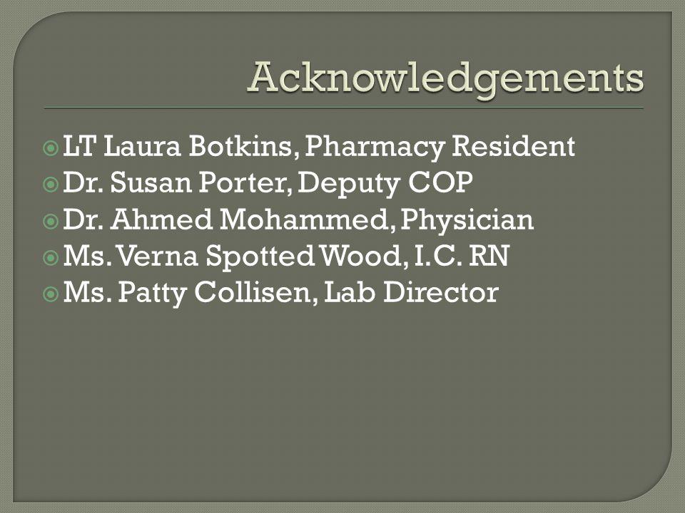  LT Laura Botkins, Pharmacy Resident  Dr. Susan Porter, Deputy COP  Dr.