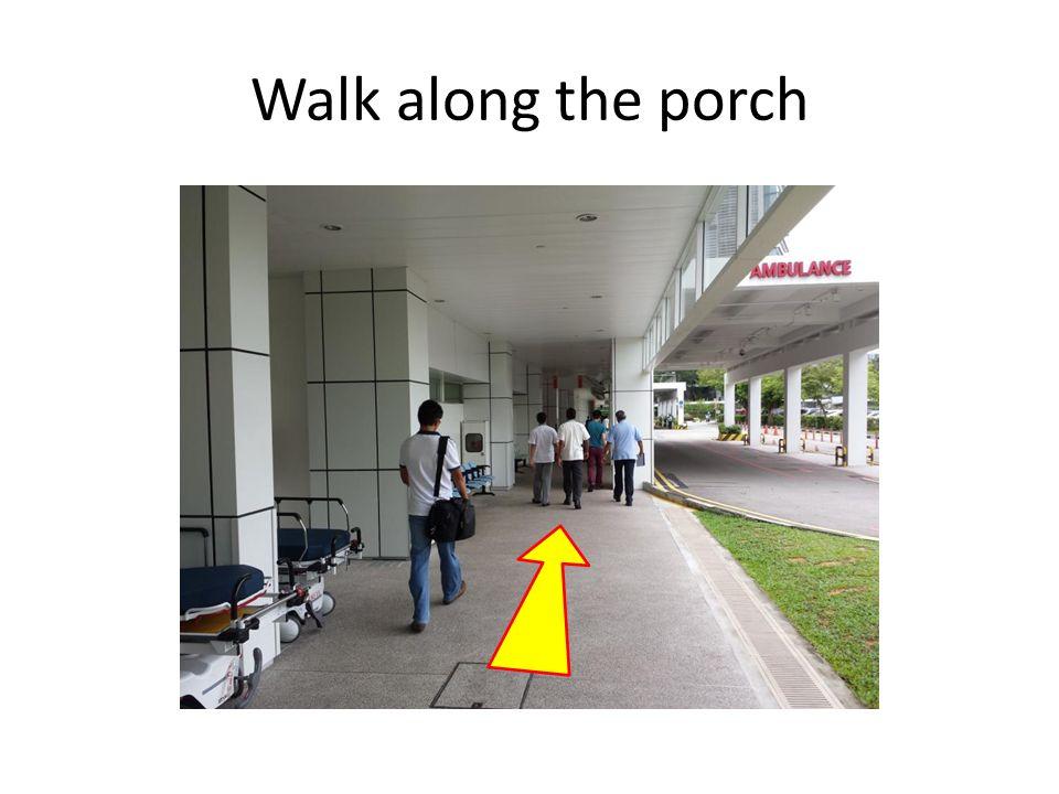Walk along the porch