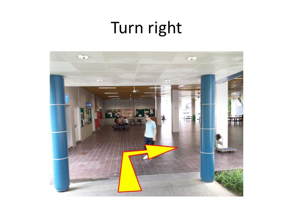 Turn right