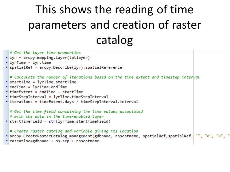 This shows the reading of time parameters and creation of raster catalog