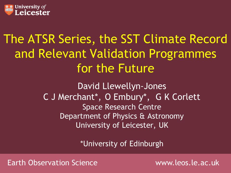 AATSR, Climate Record and Validation AATSR and its Data ATSR Re-processing for Climate (ARC Project) Recent Validation Results Validation Priorities for the Future
