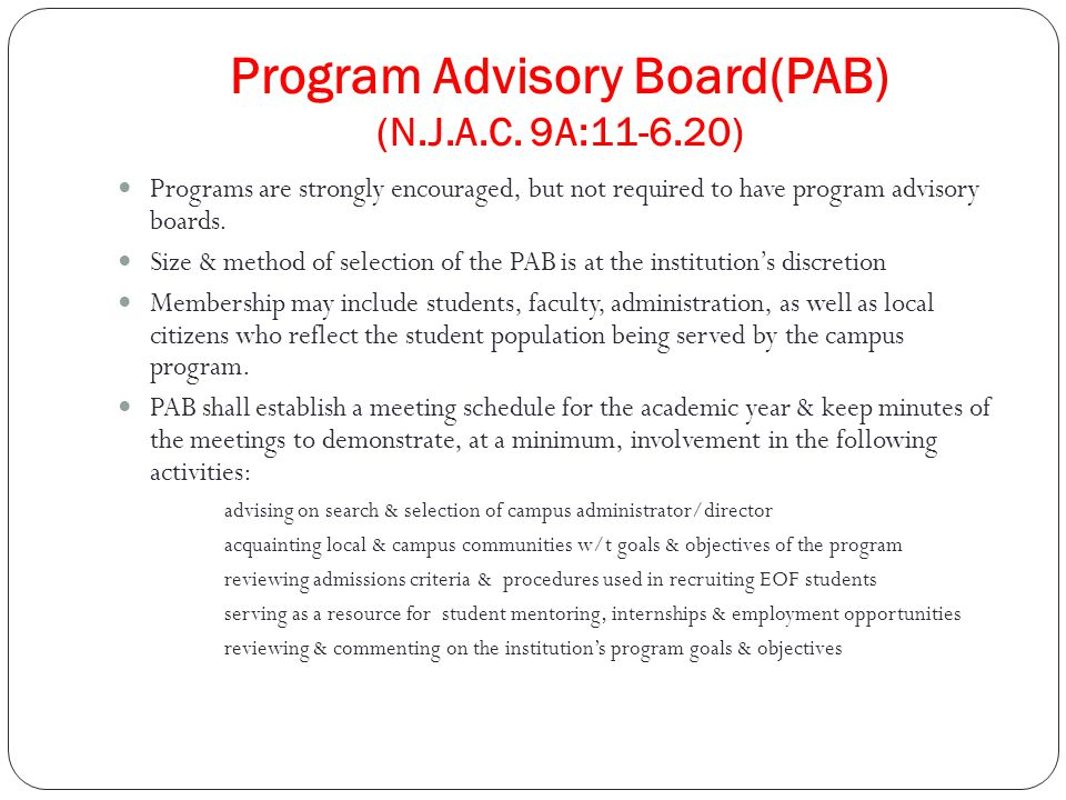 Program Advisory Board(PAB) (N.J.A.C. 9A:11-6.20) Programs are strongly encouraged, but not required to have program advisory boards. Size & method of
