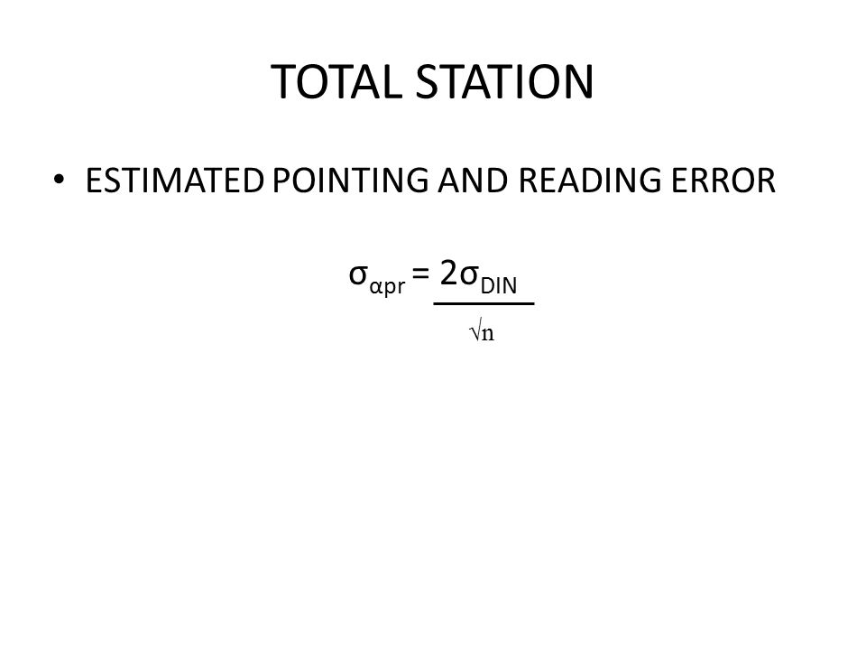TOTAL STATION ESTIMATED POINTING AND READING ERROR σ αpr = 2σ DIN √n