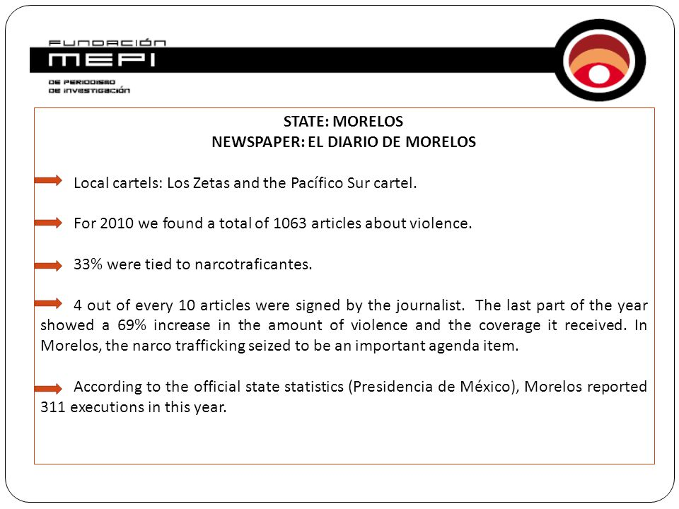 STATE: MORELOS NEWSPAPER: EL DIARIO DE MORELOS Local cartels: Los Zetas and the Pacífico Sur cartel. For 2010 we found a total of 1063 articles about