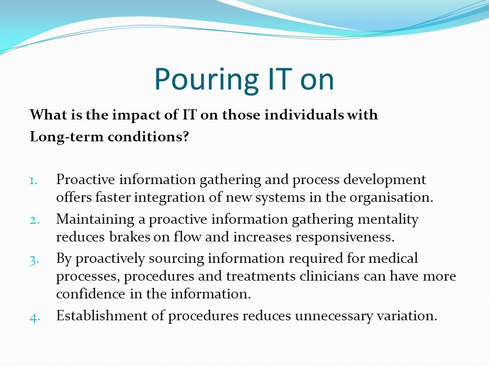 Pouring IT on What is the impact of IT on those individuals with Long-term conditions.